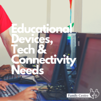 Educational Devices, Tech & Connectivity Needs
